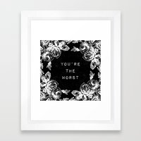 YOU'RE THE WORST Framed Art Print
