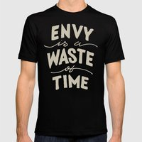 Envy is a Waste of Time Mens Fitted Tee Black SMALL