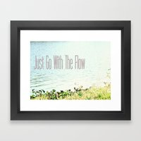 Just Go With The Flow Framed Art Print
