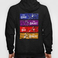 The Good, The Smart, The Bad and The Hungry Hoody