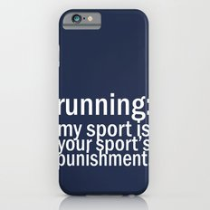 My Sport Is Your Sports Punishment. iPhone 6 Slim Case