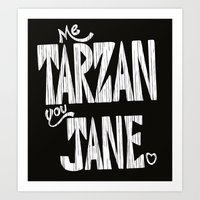 ME TARZAN YOU JANE. Art Print