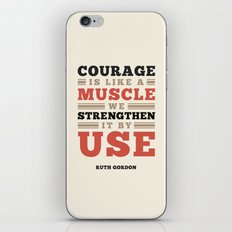 Courage Is Like A Muscle iPhone & iPod Skin