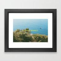 Live For Yourself Framed Art Print