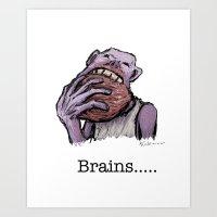 Brains.... Art Print
