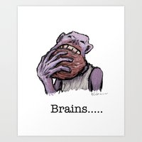 Brains.... Art Print