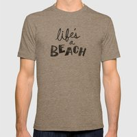 Life's A Beach. Mens Fitted Tee Tri-Coffee SMALL