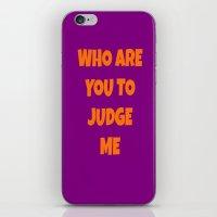 WHOAREYOUTOJUDGEME iPhone & iPod Skin