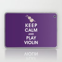 Keep Calm and Play Violin Laptop & iPad Skin