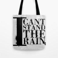 I Cant Stand The Rain Tote Bag