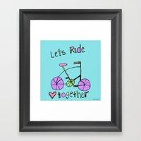 Lets RIDE Together. Framed Art Print