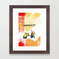 MINION: WHAAAT? Framed Art Print