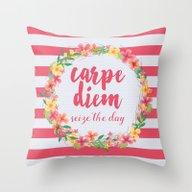 Carpe Diem / Seize The D… Throw Pillow