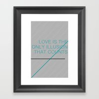 Love Is The Only Illusion Framed Art Print