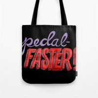Pedal-Faster! Tote Bag