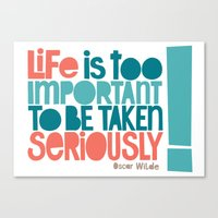 Life Is Important Canvas Print