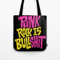 Punk Rock is Bullshit Tote Bag