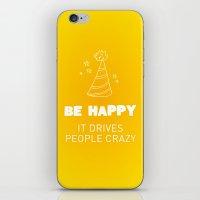 Be Happy, It Drives Peop… iPhone & iPod Skin