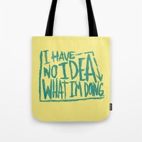 NOT EVEN A CLUE Tote Bag