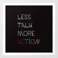 Less Talk More Action Art Print