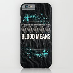 Blood Means Nothing iPhone 6 Slim Case