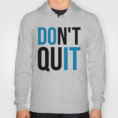 Don't Quit / Do It Gym Quote Hoody