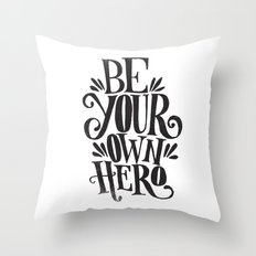 BE YOUR OWN HERO Throw Pillow