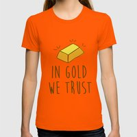In Gold We Trust! Womens Fitted Tee Orange SMALL