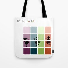 Life is colorful Tote Bag