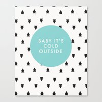 Baby It's Cold Outside Canvas Print