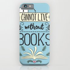 I Cannot Live Without Books - Blue Slim Case iPhone 6s