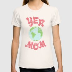 Yer Mom. Womens Fitted Tee Natural SMALL