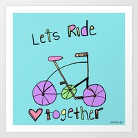 Lets RIDE together. Art Print