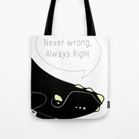 Never Wrong, Always Righ… Tote Bag