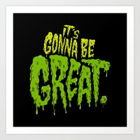 It's Gonna Be Great... Art Print