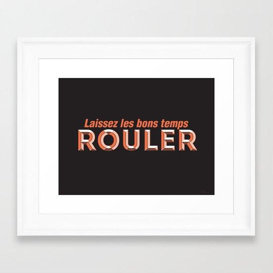 Laissez les bons temps rouler (Let the good times roll) Framed Art Print
