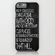Running Up That Hill Slim Case iPhone 6s