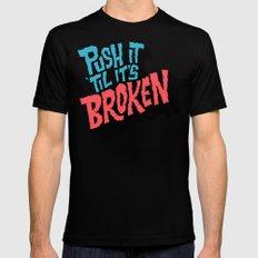 Push it 'til it's Broken MEDIUM Black Mens Fitted Tee