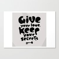 Give your Love. Keep your Secrets. Canvas Print