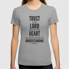Trust in the Lord. Proverbs 3:5 Womens Fitted Tee Athletic Grey SMALL