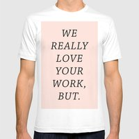 WE LOVE YOUR WORK Mens Fitted Tee White SMALL
