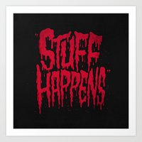 Stuff Happens Art Print