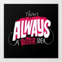 Better Idea Canvas Print