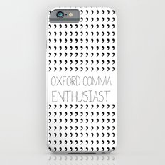Oxford comma Enthusiast, Grammar Love, Writing, Writer iPhone 6s Slim Case