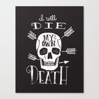 I WILL DIE MY OWN DEATH Canvas Print