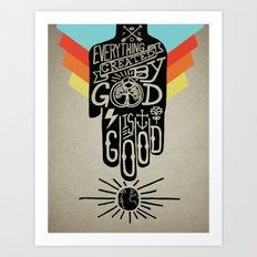 It's Good Art Print