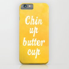 Chin Up Butter Cup Slim Case iPhone 6s