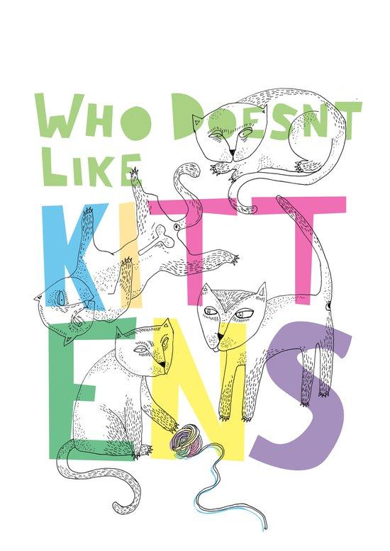 Who Doesnt Like Kittens? Art Print