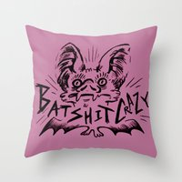 Batshit Crazy Throw Pillow