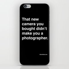 that new camera you bought didn't make you a photographer iPhone & iPod Skin